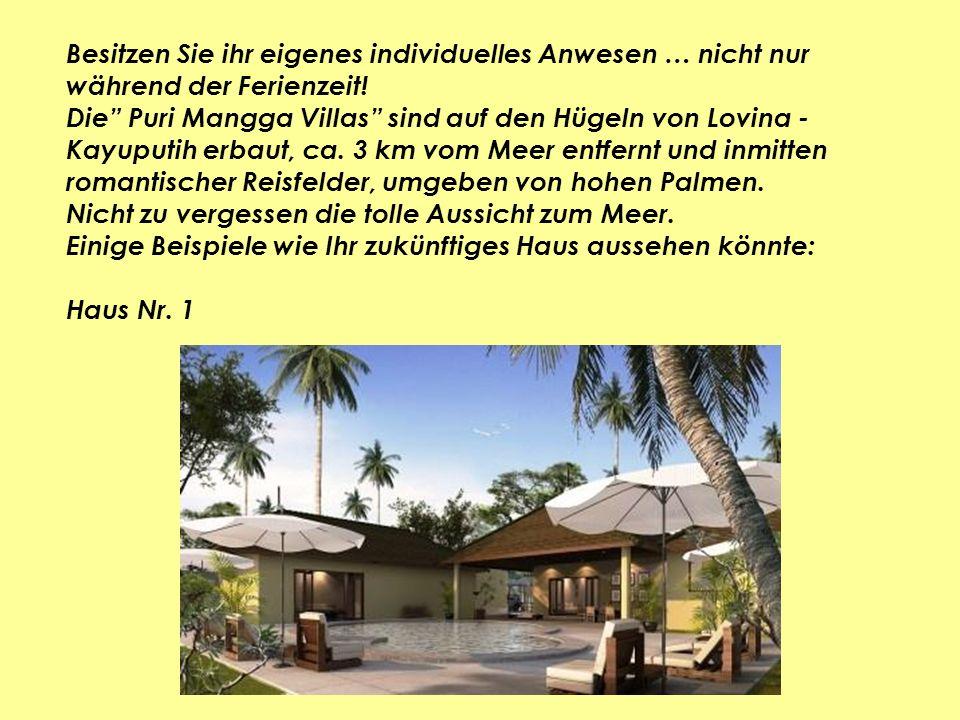 Besitzen Sie ihr eigenes individuelles Anwesen … nicht nur während der Ferienzeit! Die Puri Mangga Villas sind auf den Hügeln von Lovina - Kayuputih e