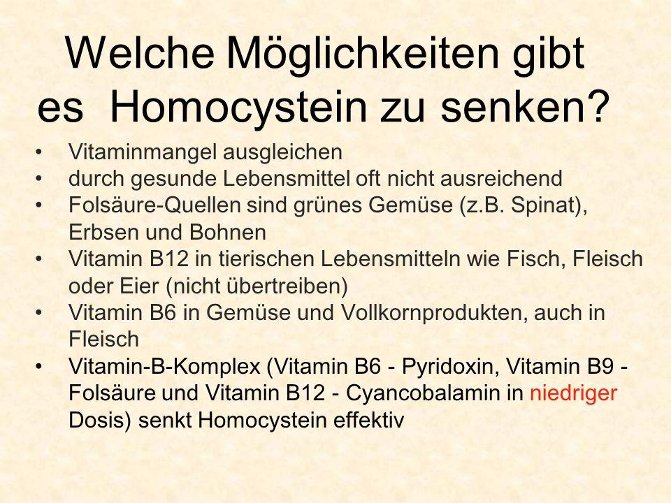 Welche Möglichkeiten gibt es Homocystein zu senken? Vitaminmangel ausgleichen durch gesunde Lebensmittel oft nicht ausreichend Folsäure-Quellen sind g