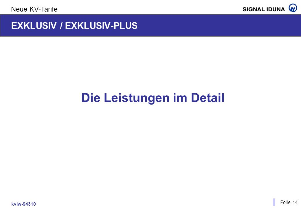 kviw-94310 Folie 14 Neue KV-Tarife EXKLUSIV / EXKLUSIV-PLUS Die Leistungen im Detail