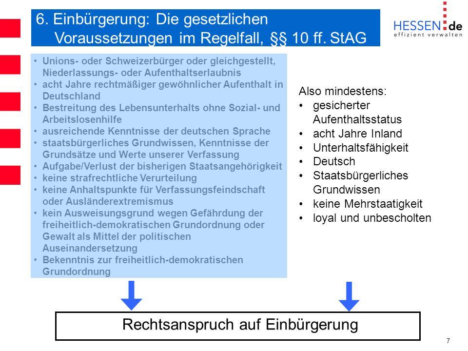 7 Unions- oder Schweizerbürger oder gleichgestellt, Niederlassungs- oder Aufenthaltserlaubnis acht Jahre rechtmäßiger gewöhnlicher Aufenthalt in Deuts