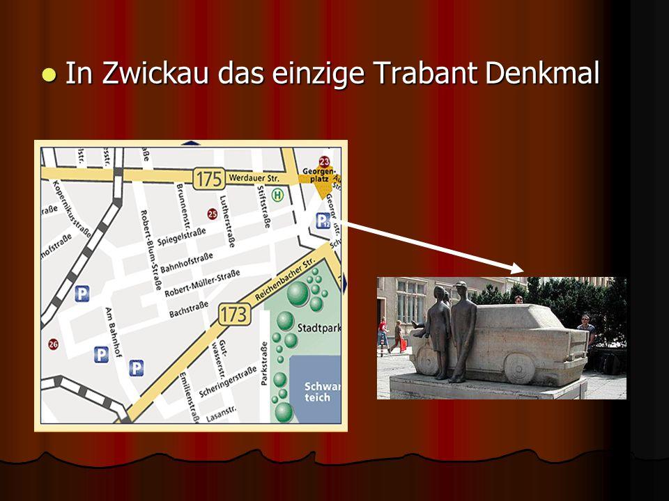In Zwickau das einzige Trabant Denkmal In Zwickau das einzige Trabant Denkmal
