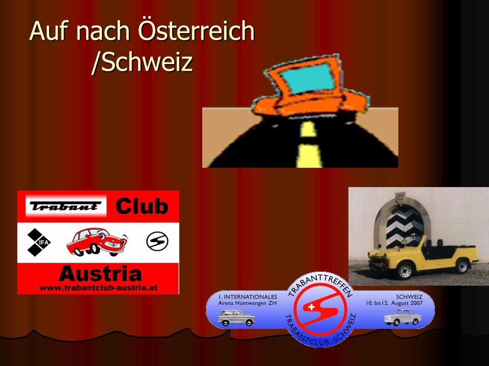 Auf nach Österreich /Schweiz
