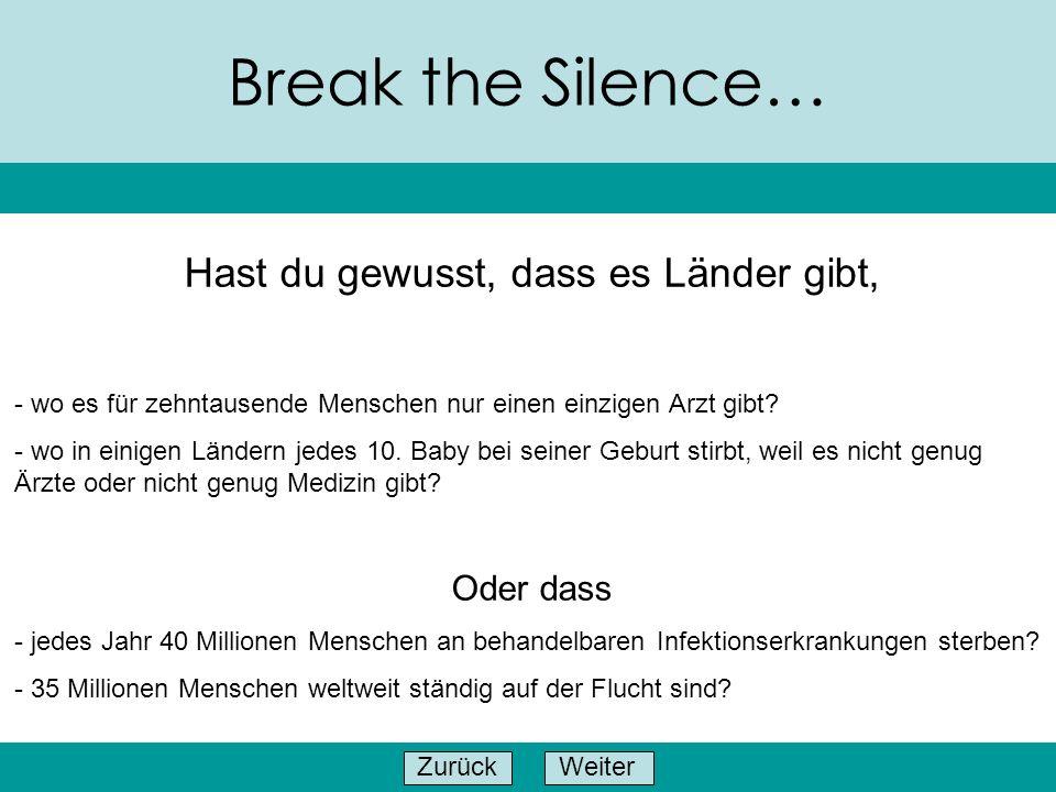 WeiterZurück Break the Silence… Jetzt kannst du eines davon kennenlernen