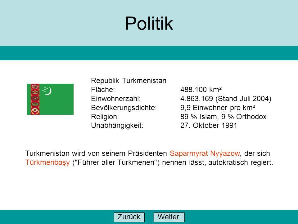 WeiterZurück Politik Turkmenistan wird von seinem Präsidenten Saparmyrat Nyýazow, der sich Türkmenbaşy (