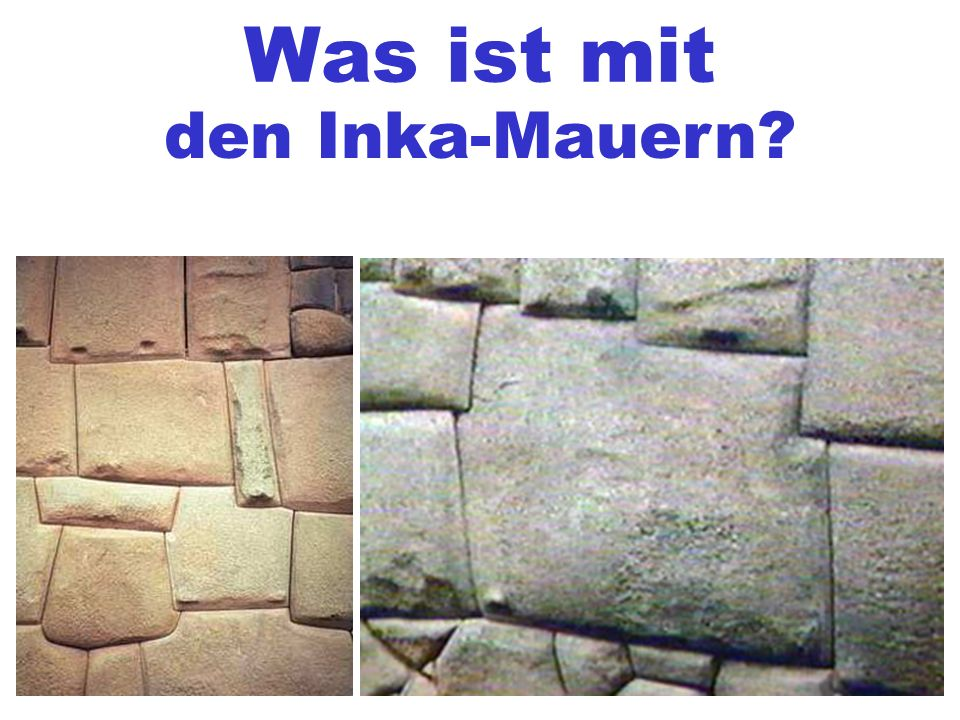 Was ist mit den Inka-Mauern