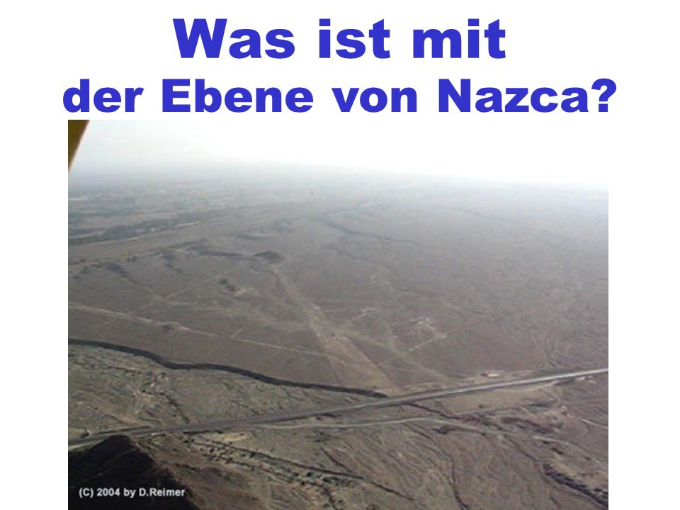 Was ist mit der Ebene von Nazca?