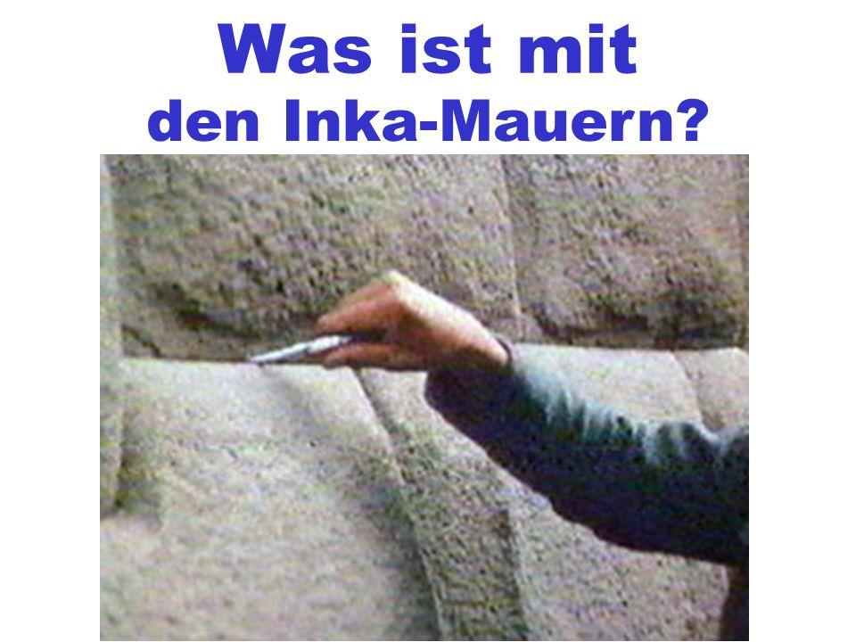 Was ist mit den Inka-Mauern?