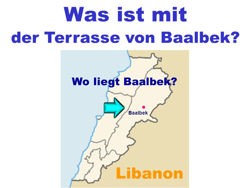 Was ist mit der Terrasse von Baalbek? Libanon Baalbek Wo liegt Baalbek?