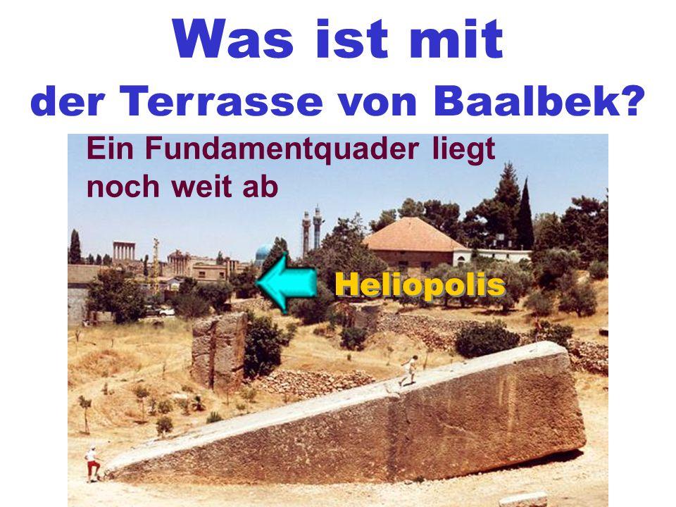 Was ist mit der Terrasse von Baalbek? Ein Fundamentquader liegt noch weit ab Heliopolis Heliopolis