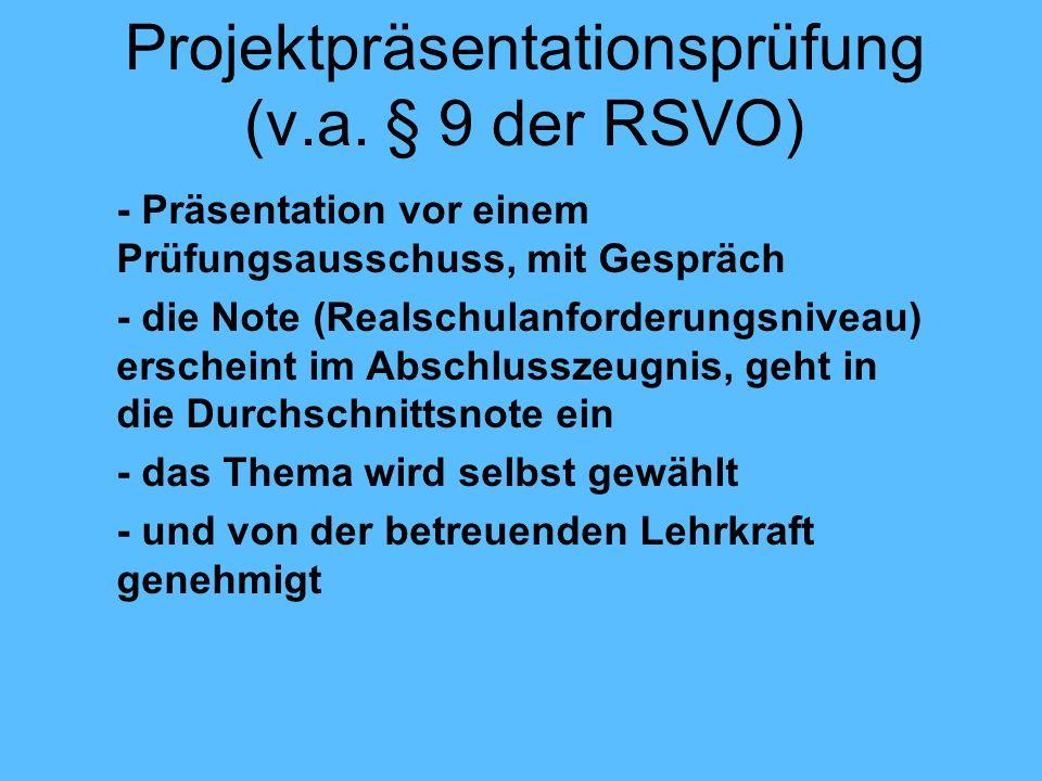 Projektpräsentationsprüfung (v.a. § 9 der RSVO) - Präsentation vor einem Prüfungsausschuss, mit Gespräch - die Note (Realschulanforderungsniveau) ersc