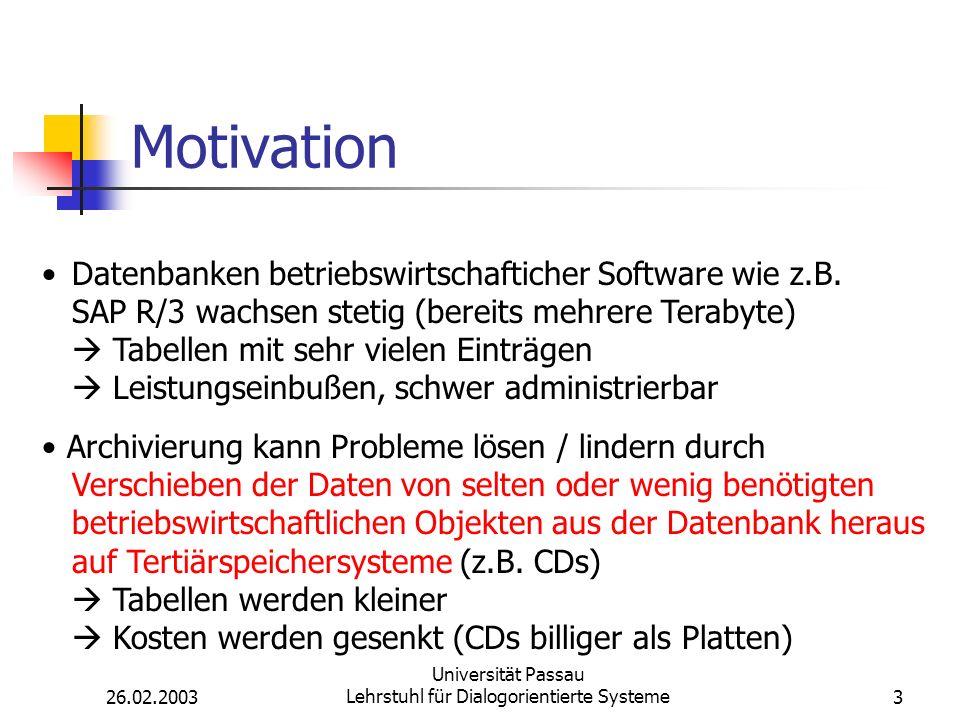 26.02.2003 Universität Passau Lehrstuhl für Dialogorientierte Systeme3 Motivation Datenbanken betriebswirtschafticher Software wie z.B.