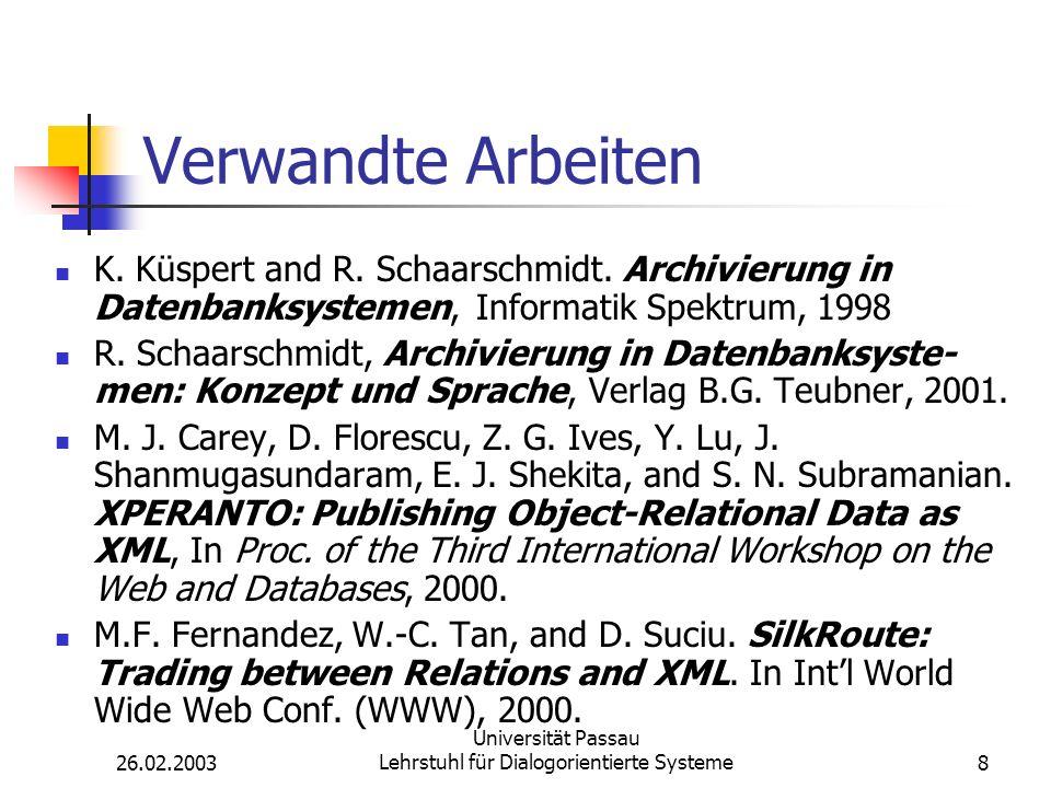 26.02.2003 Universität Passau Lehrstuhl für Dialogorientierte Systeme8 Verwandte Arbeiten K.