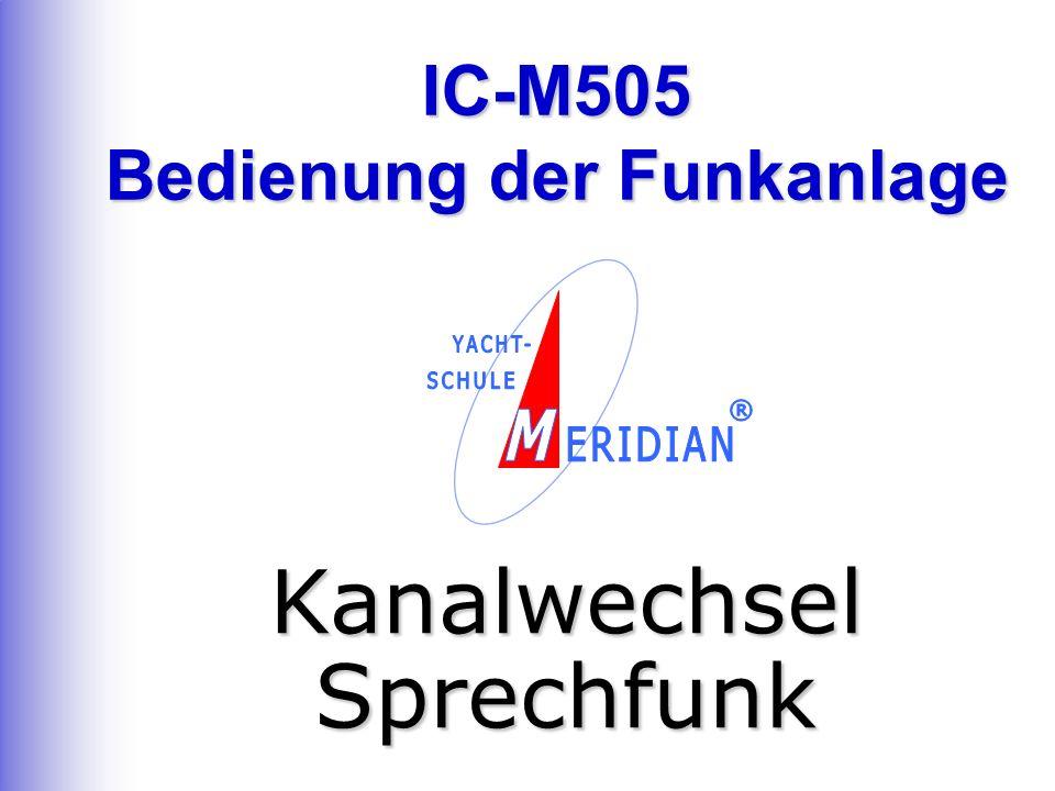 IC-M505 Bedienung der Funkanlage Kanalwechsel Sprechfunk
