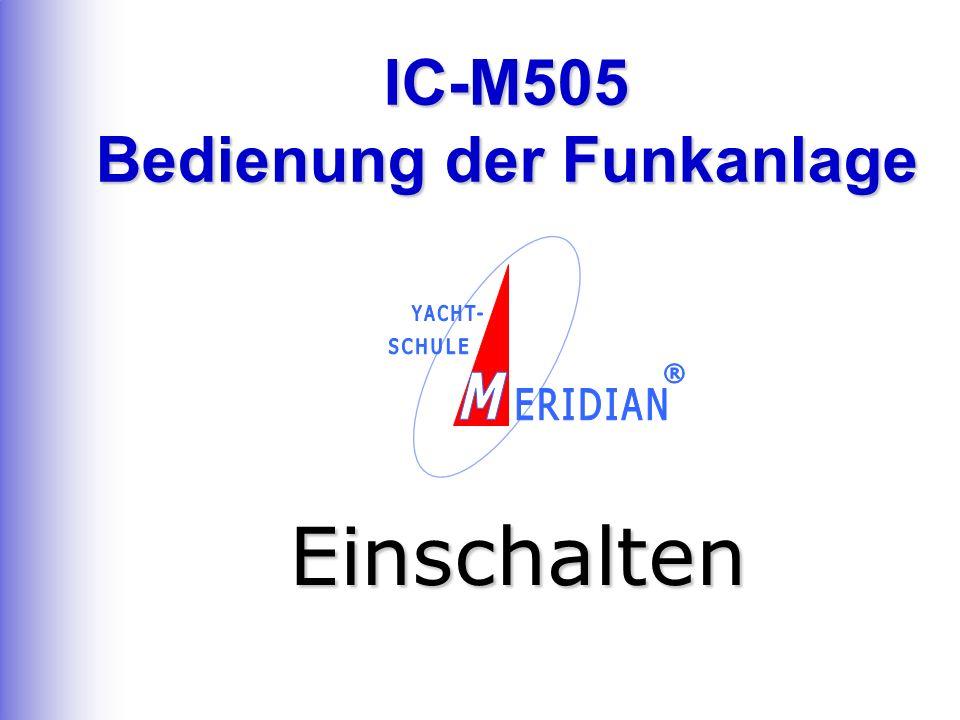 IC-M505 Bedienung der Funkanlage Einschalten