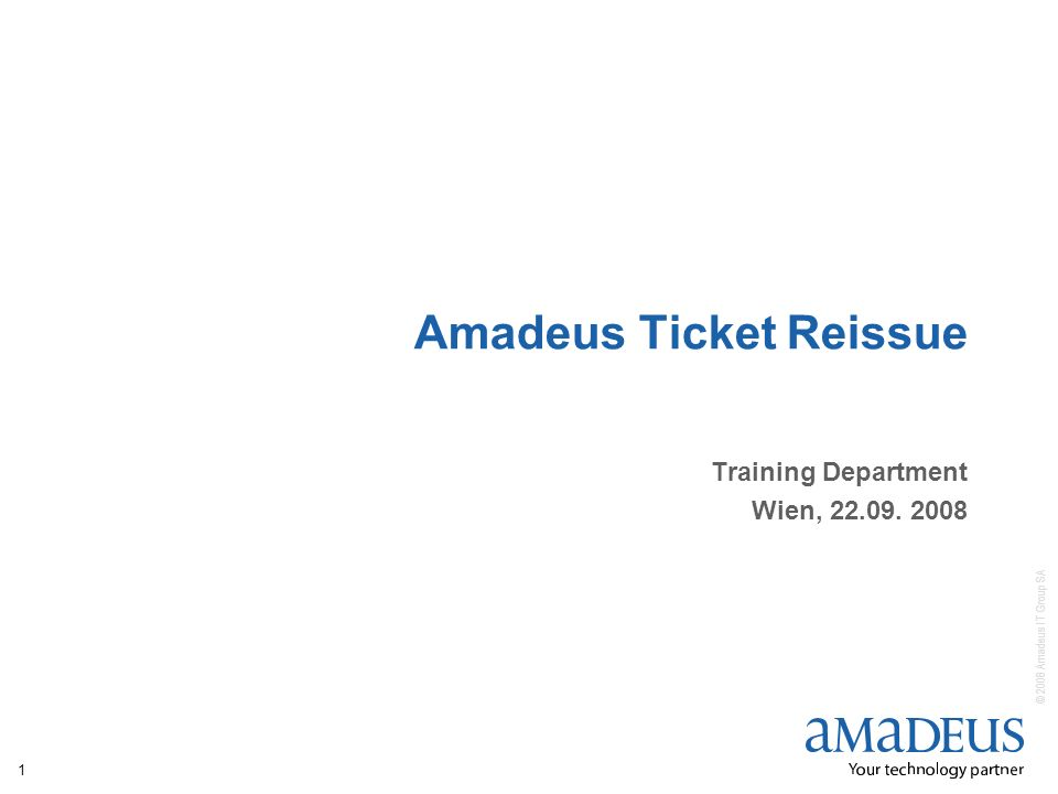 © 2008 Amadeus IT Group SA 2 Document control Security level CompanyAmadeus IT Group SA DepartmentDepartment Training AuthorRomero / Schermann Reviewed byRomeroDate22.09.