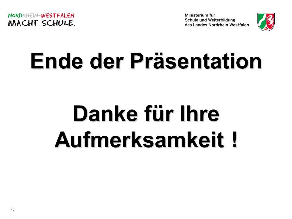 Ende der Präsentation Danke für Ihre Aufmerksamkeit ! 17