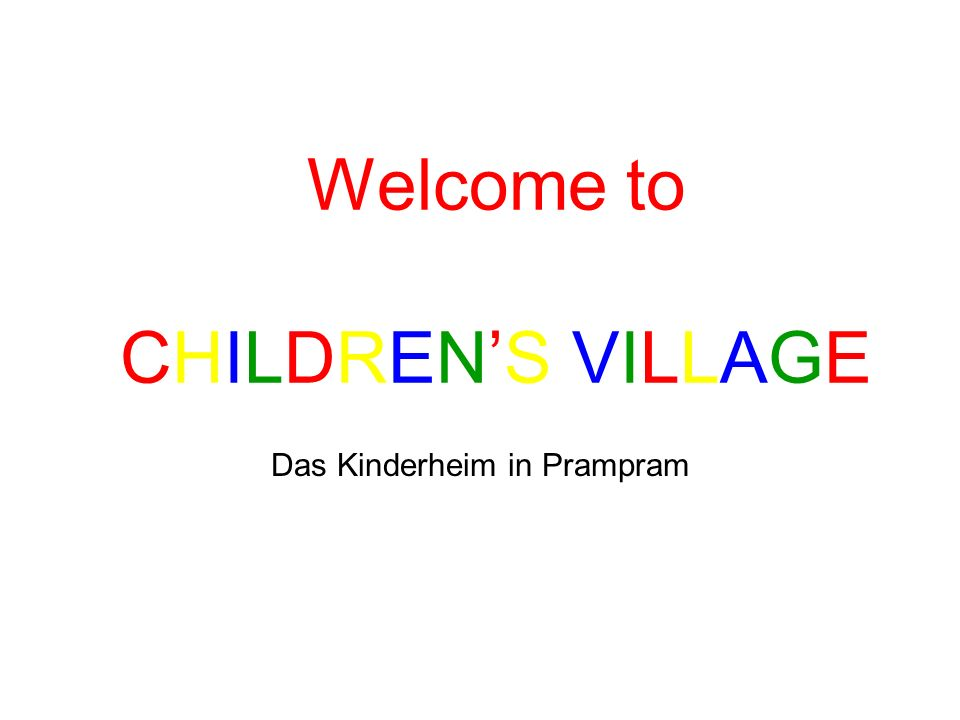 Das Kinderheim in Prampram Welcome to CHILDRENS VILLAGE