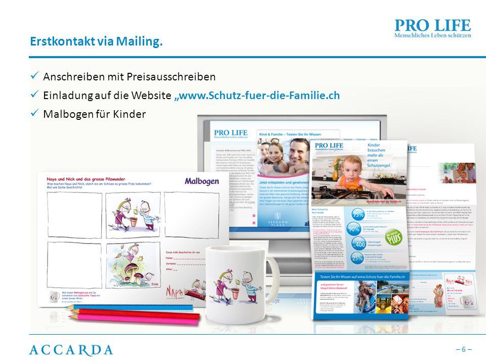 – 6 – Erstkontakt via Mailing. Anschreiben mit Preisausschreiben Einladung auf die Website www.Schutz-fuer-die-Familie.ch Malbogen für Kinder