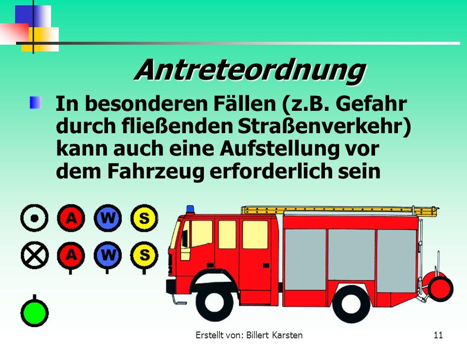 Erstellt von: Billert Karsten11 Antreteordnung In besonderen Fällen (z.B. Gefahr durch fließenden Straßenverkehr) kann auch eine Aufstellung vor dem F