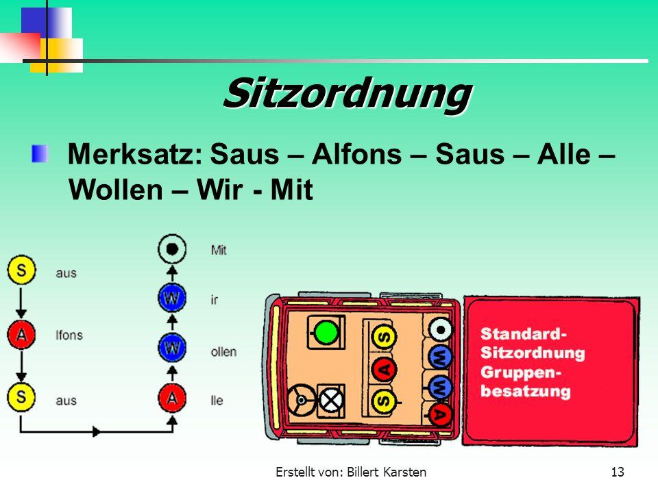 Erstellt von: Billert Karsten13 Sitzordnung Merksatz: Saus – Alfons – Saus – Alle – Wollen – Wir - Mit