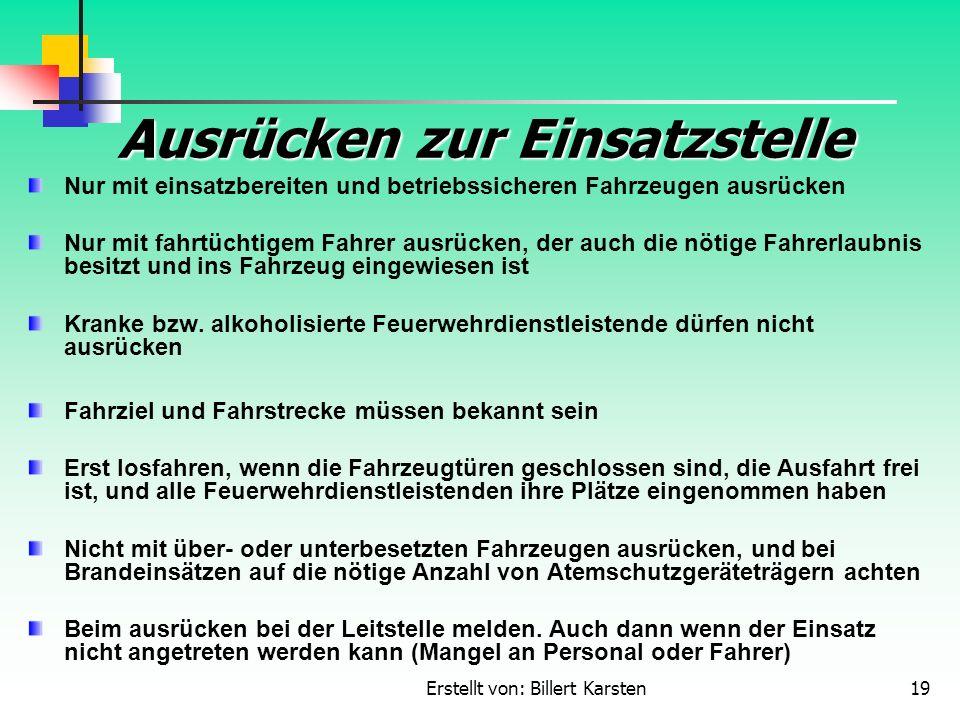 Erstellt von: Billert Karsten19 Ausrücken zur Einsatzstelle Nur mit einsatzbereiten und betriebssicheren Fahrzeugen ausrücken Nur mit fahrtüchtigem Fa