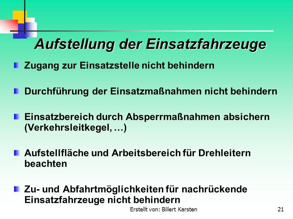Erstellt von: Billert Karsten21 Aufstellung der Einsatzfahrzeuge Zugang zur Einsatzstelle nicht behindern Durchführung der Einsatzmaßnahmen nicht behi