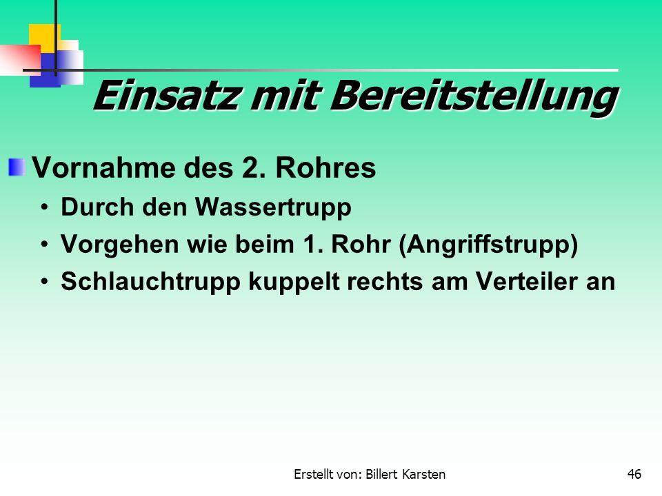 Erstellt von: Billert Karsten46 Einsatz mit Bereitstellung Vornahme des 2.