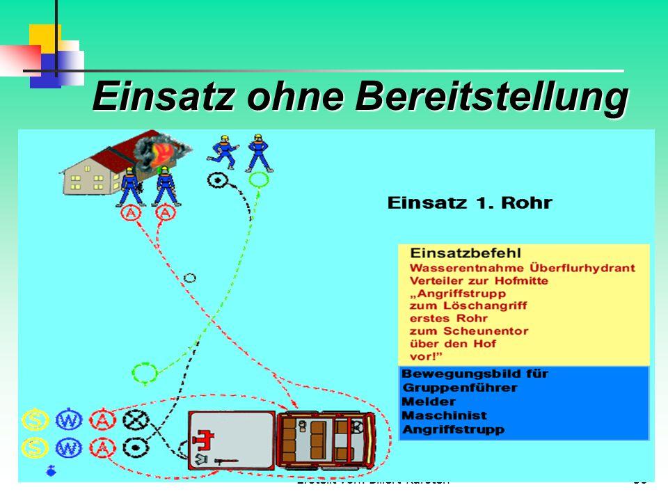 Erstellt von: Billert Karsten56 Einsatz ohne Bereitstellung