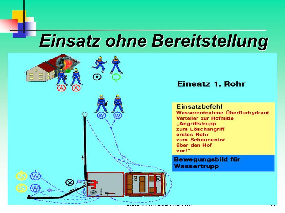 Erstellt von: Billert Karsten59 Einsatz ohne Bereitstellung