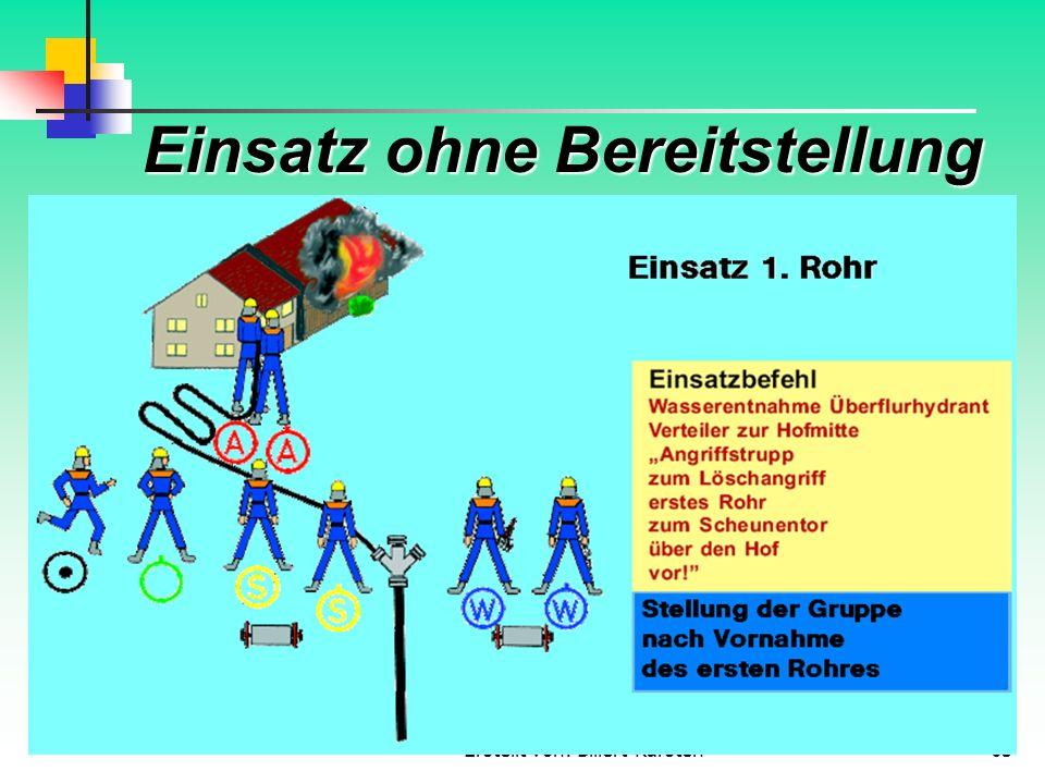 Erstellt von: Billert Karsten63 Einsatz ohne Bereitstellung