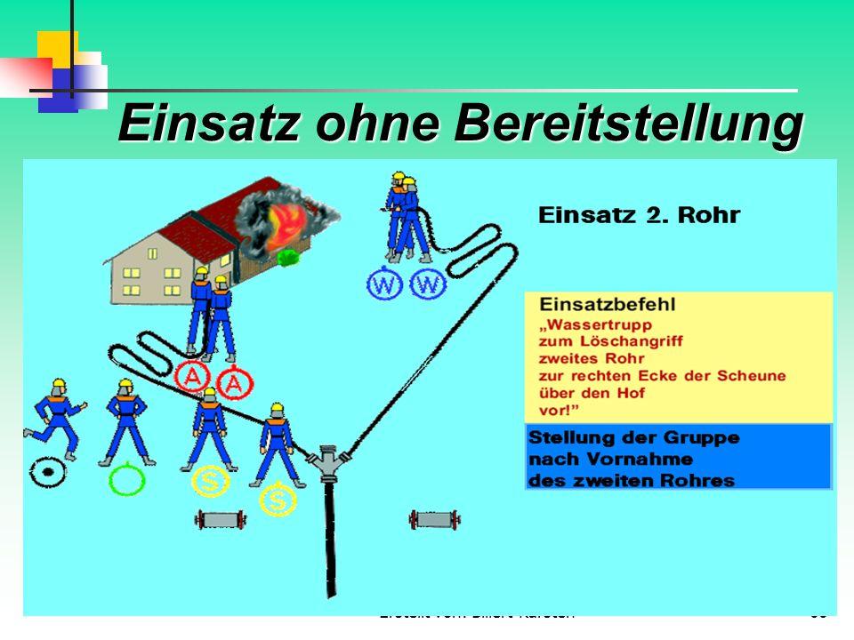 Erstellt von: Billert Karsten66 Einsatz ohne Bereitstellung