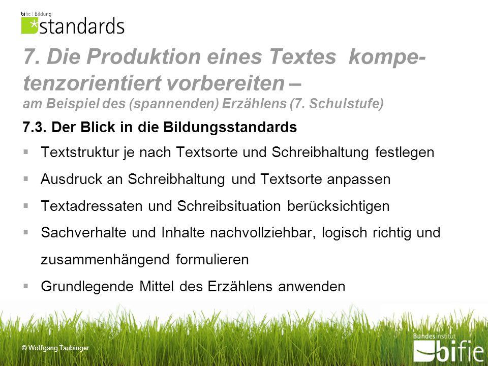 © Wolfgang Taubinger 7. Die Produktion eines Textes kompe- tenzorientiert vorbereiten – am Beispiel des (spannenden) Erzählens (7. Schulstufe) 7.3. De