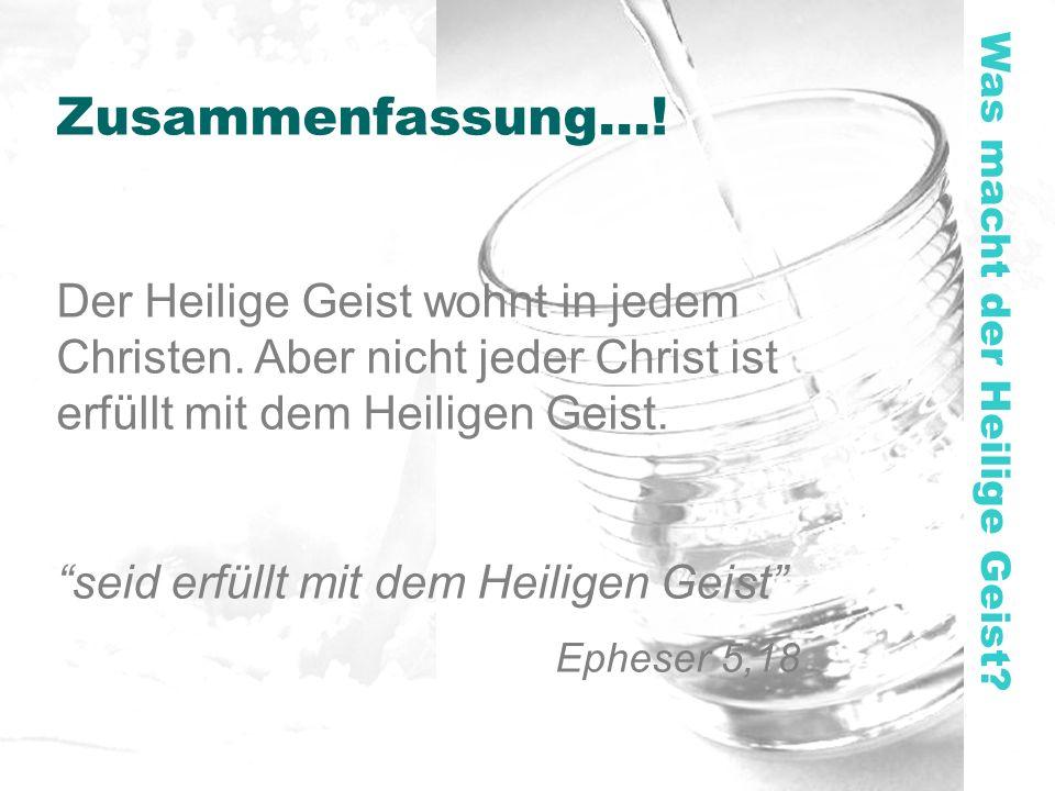 Zusammenfassung....Der Heilige Geist wohnt in jedem Christen.