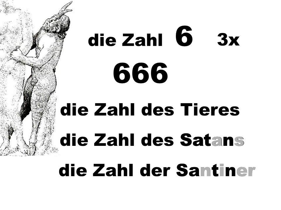 666 die Zahl der Santiner die Zahl 6 Santiner die Zahl des Tieres die Zahl des SatansSatans 3x