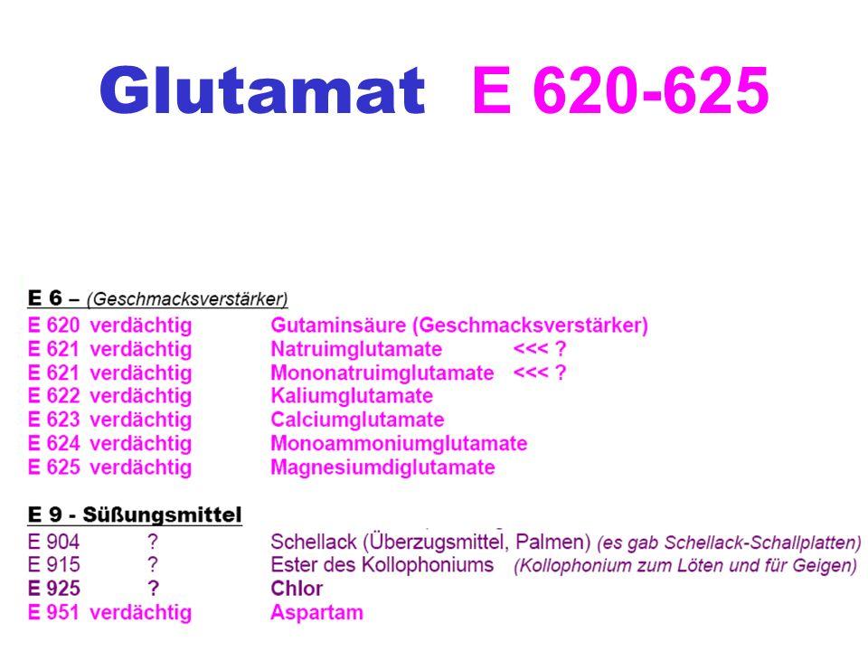 Glutamat E 620-625 Das umstrittene Glutamat wird in unzähligen Fertignahrungsmitteln und Würzmitteln als