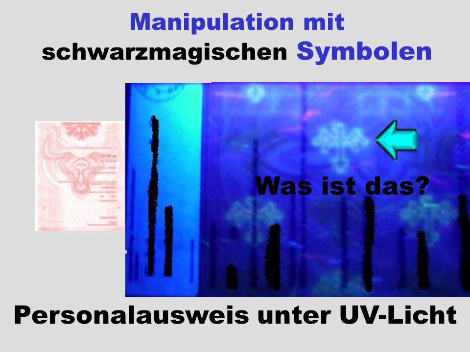 Manipulation mit schwarzmagischen Symbolen Personalausweis unter UV-Licht Was ist das?