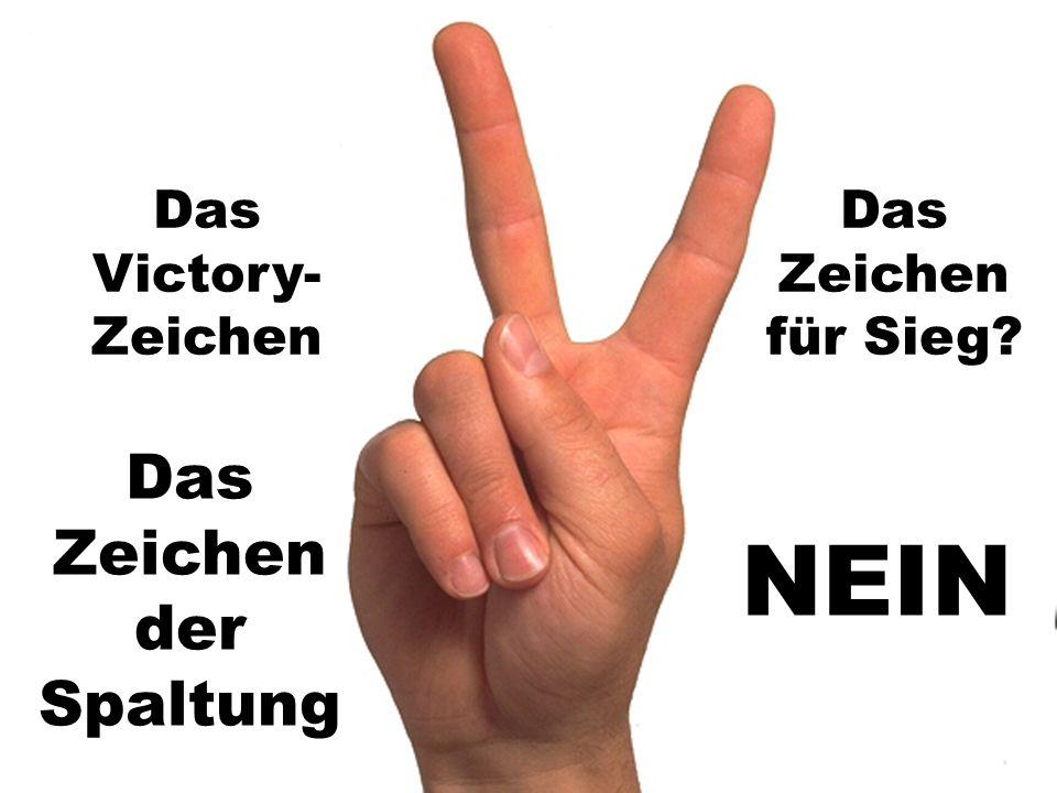 schwarzmagisch hinterlegte Symbole Das Zeichen der Spaltung Das Victory- Zeichen Das Zeichen für Sieg? NEIN