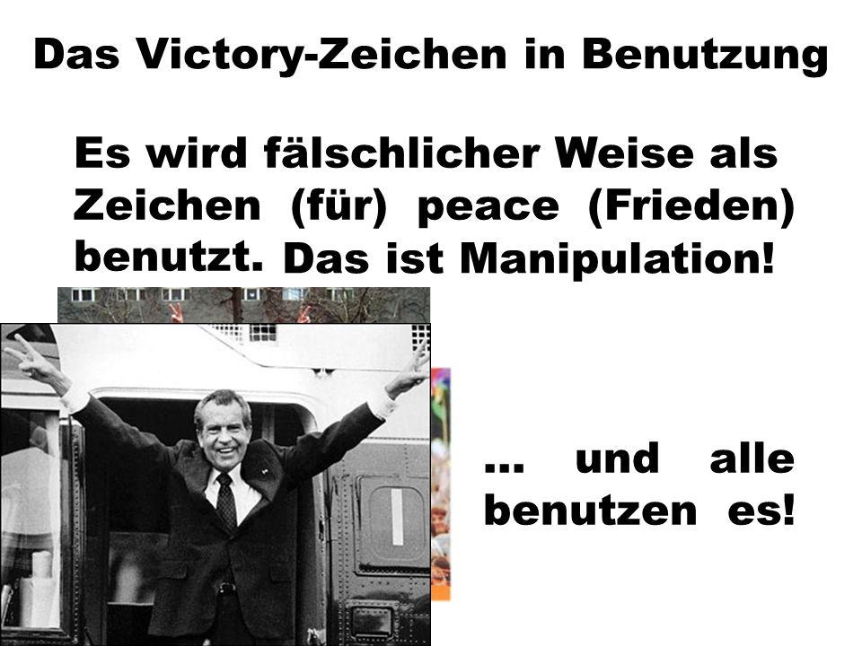 Das Victory-Zeichen in Benutzung Es wird fälschlicher Weise als Zeichen (für) peace (Frieden) benutzt. Das ist Manipulation!... und alle benutzen es!