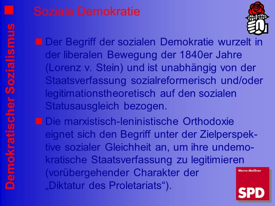 Demokratischer Sozialismus Soziale Demokratie Der Begriff der sozialen Demokratie wurzelt in der liberalen Bewegung der 1840er Jahre (Lorenz v. Stein)