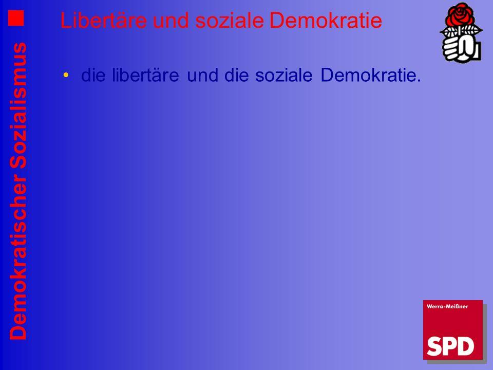 Demokratischer Sozialismus Libertäre und soziale Demokratie die libertäre und die soziale Demokratie.