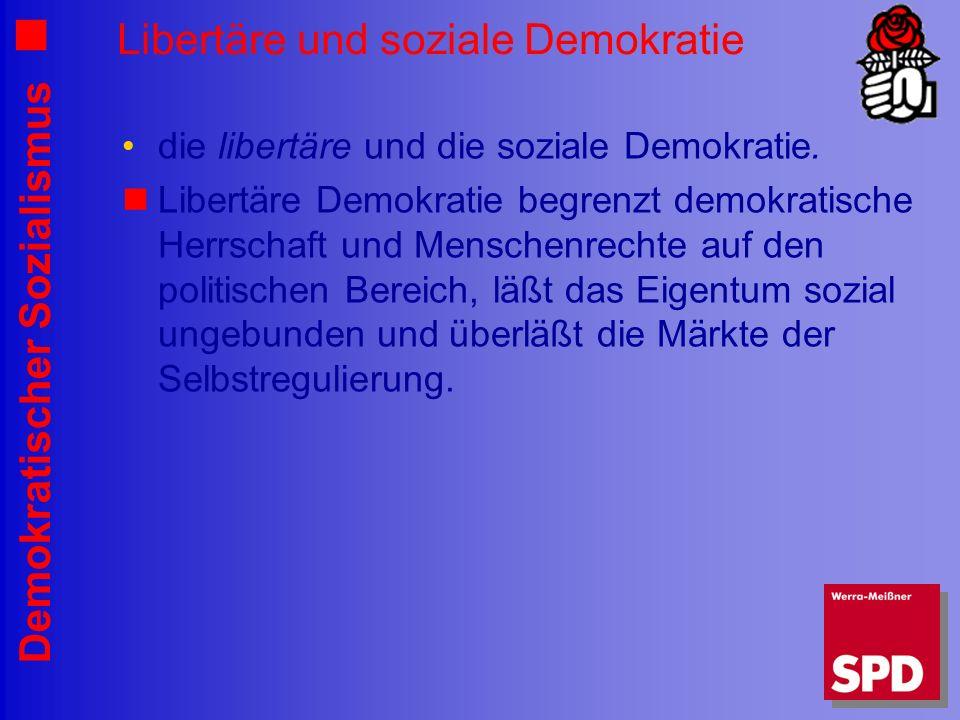 Demokratischer Sozialismus Libertäre und soziale Demokratie die libertäre und die soziale Demokratie. Libertäre Demokratie begrenzt demokratische Herr