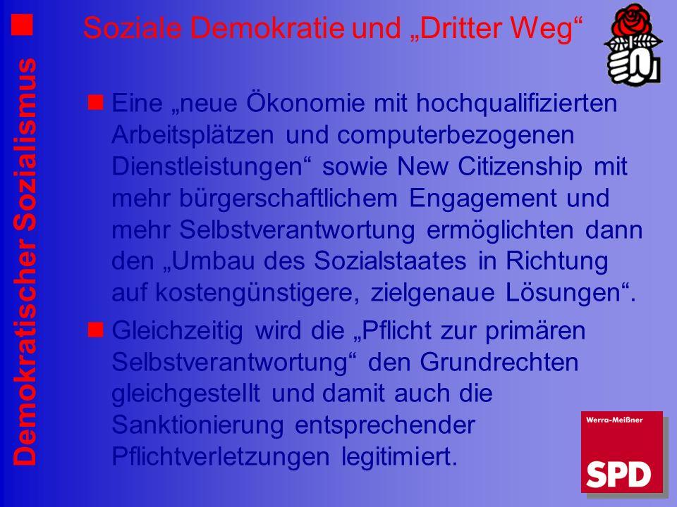 Demokratischer Sozialismus Soziale Demokratie und Dritter Weg Eine neue Ökonomie mit hochqualifizierten Arbeitsplätzen und computerbezogenen Dienstlei