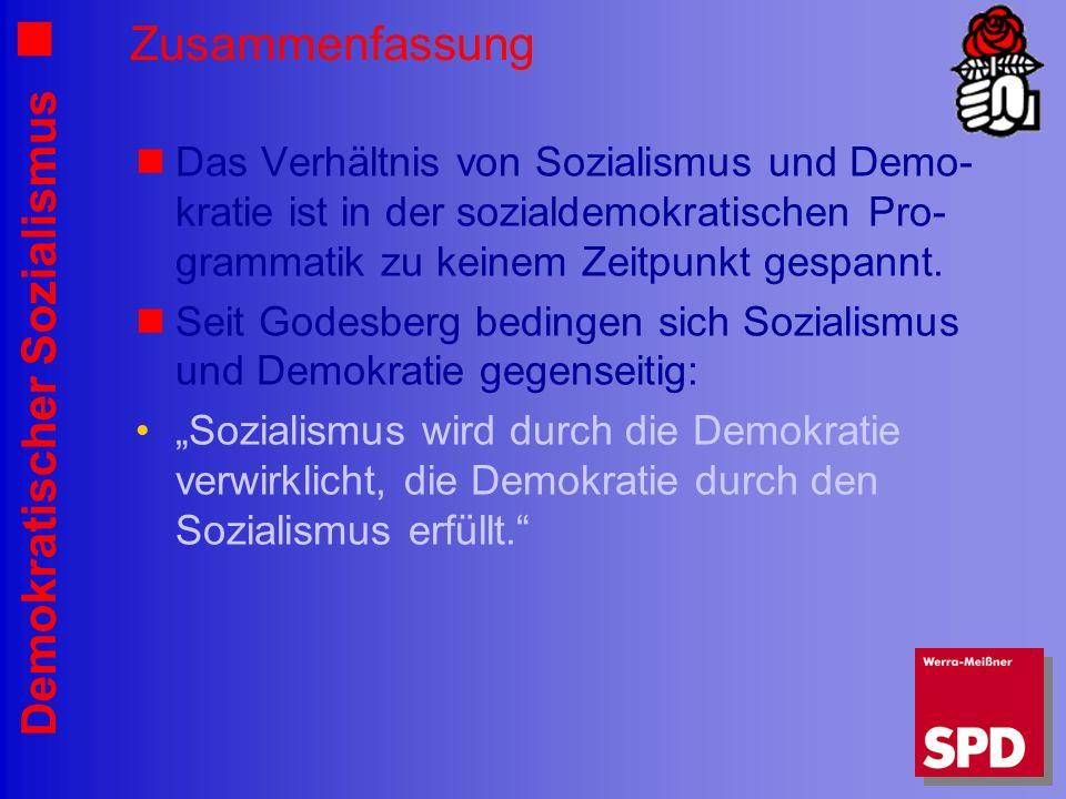 Demokratischer Sozialismus Zusammenfassung Das Verhältnis von Sozialismus und Demo- kratie ist in der sozialdemokratischen Pro- grammatik zu keinem Zeitpunkt gespannt.