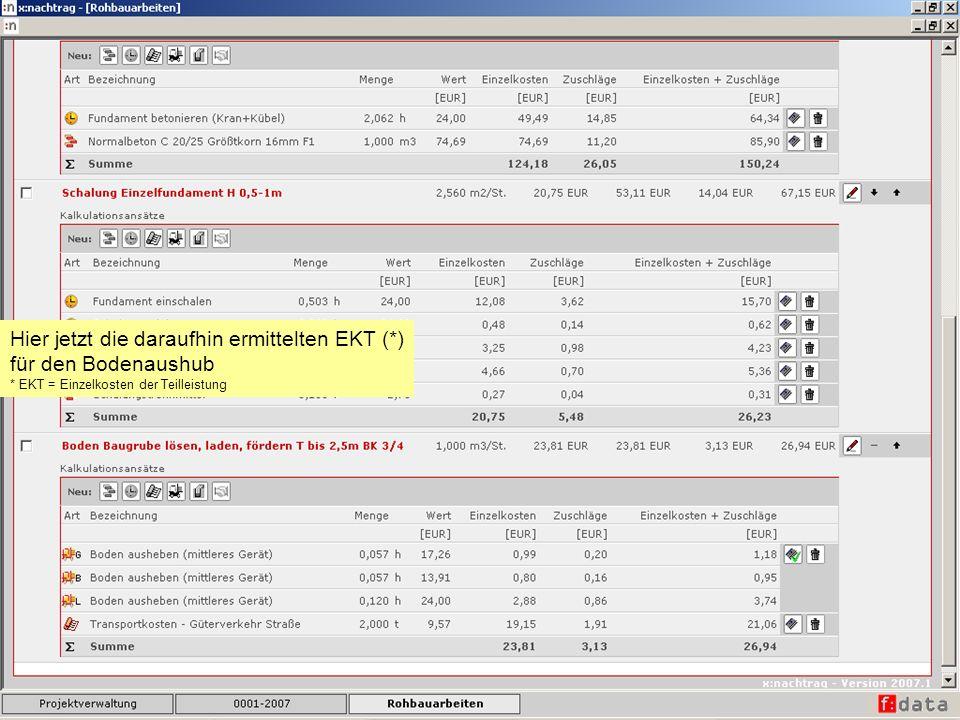 Hier jetzt die daraufhin ermittelten EKT (*) für den Bodenaushub * EKT = Einzelkosten der Teilleistung