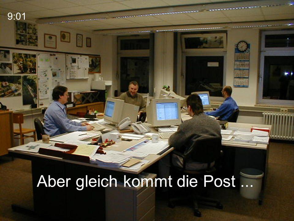 Aber gleich kommt die Post... 9:01