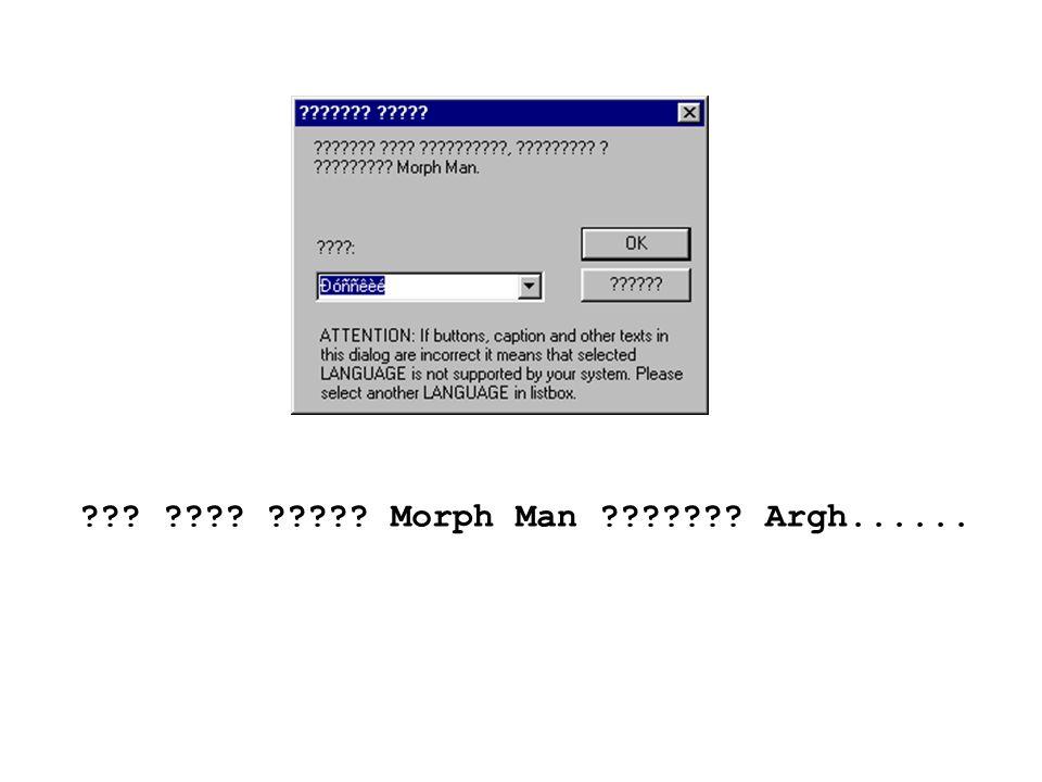 ??? ???? ????? Morph Man ??????? Argh......