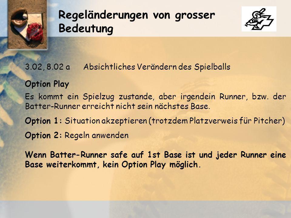 Regeländerungen von grosser Bedeutung Option Play Es kommt ein Spielzug zustande, aber irgendein Runner, bzw.