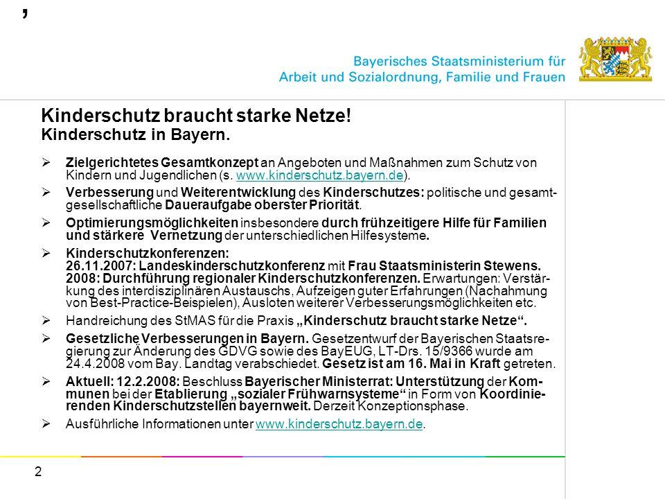 2 0,0, Kinderschutz braucht starke Netze! Kinderschutz in Bayern. Zielgerichtetes Gesamtkonzept an Angeboten und Maßnahmen zum Schutz von Kindern und