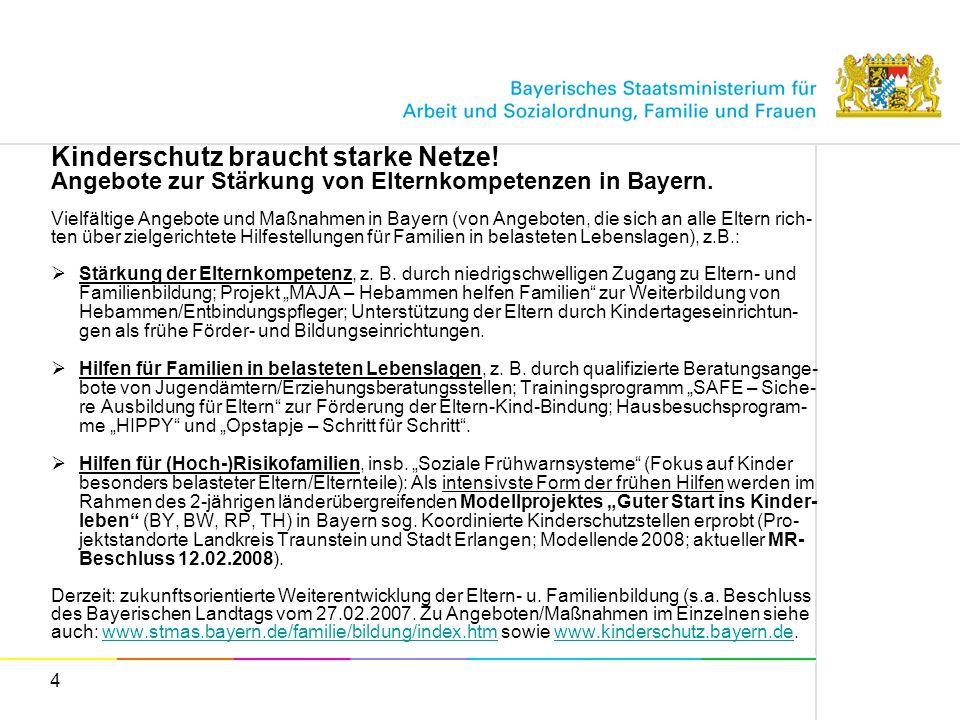 4 Kinderschutz braucht starke Netze! Angebote zur Stärkung von Elternkompetenzen in Bayern. Vielfältige Angebote und Maßnahmen in Bayern (von Angebote