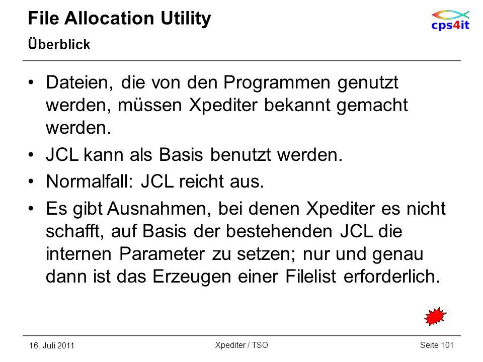 File Allocation Utility Überblick Dateien, die von den Programmen genutzt werden, müssen Xpediter bekannt gemacht werden. JCL kann als Basis benutzt w